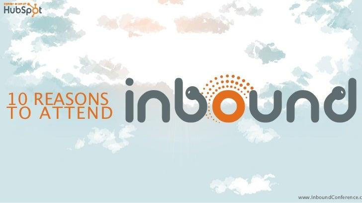 10 REASONSTO ATTEND             www.InboundConference.c