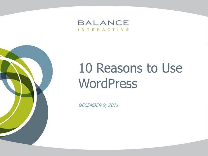 10 Reasons to UseWordPressDECEMBER 9, 2011