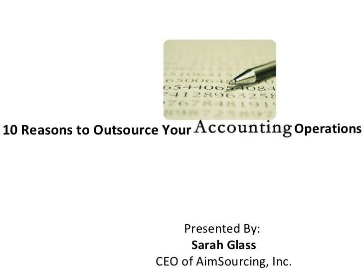10 Reasons to Outsource Your                     Operations                          Presented By:                        ...