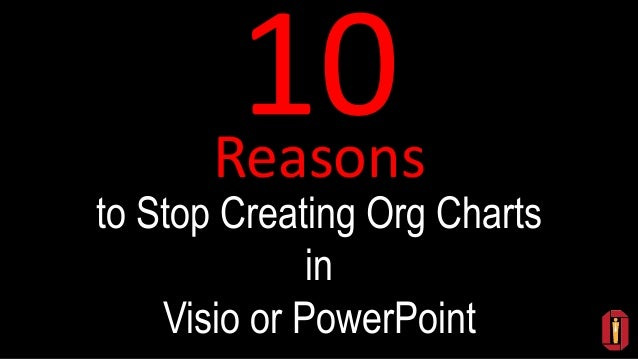 to Stop Creating Org Charts in Visio or PowerPoint Reasons