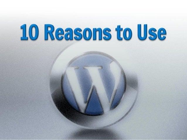 10 Reasons to Use WordPress