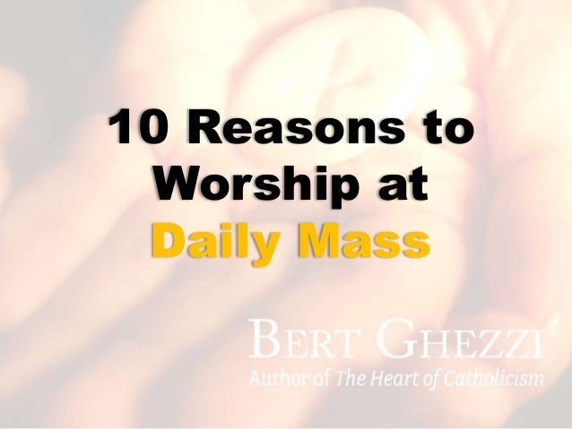 10 Reasons to Worship at Daily Mass