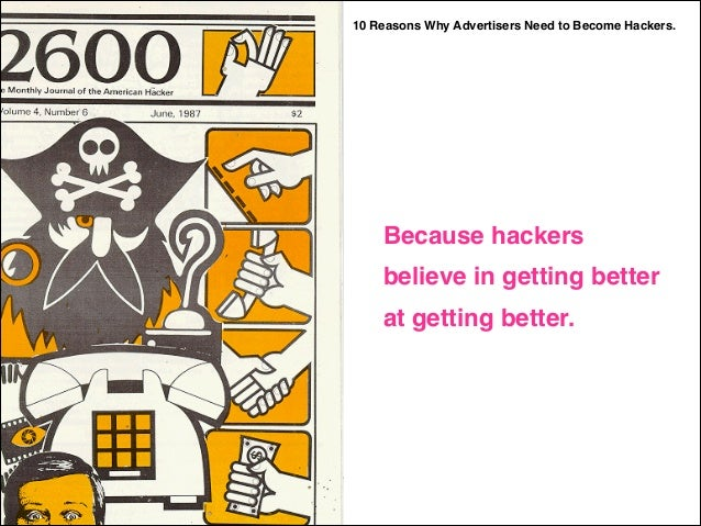 10 Reasons Why Advertisers Need to Become Hackers