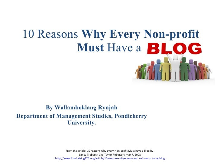 10 Reasons  Why Every Non-profit Must  Have a  By Wallamboklang Rynjah Department of Management Studies,  Pondicherry Univ...