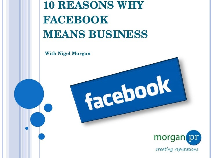 10 REASONS WHY FACEBOOK MEANS BUSINESS With Nigel Morgan