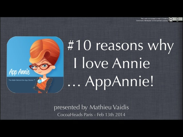 This work is licensed under a Creative Commons Attribution 3.0 Unported License.  #10 reasons why I love Annie … AppAnnie!...
