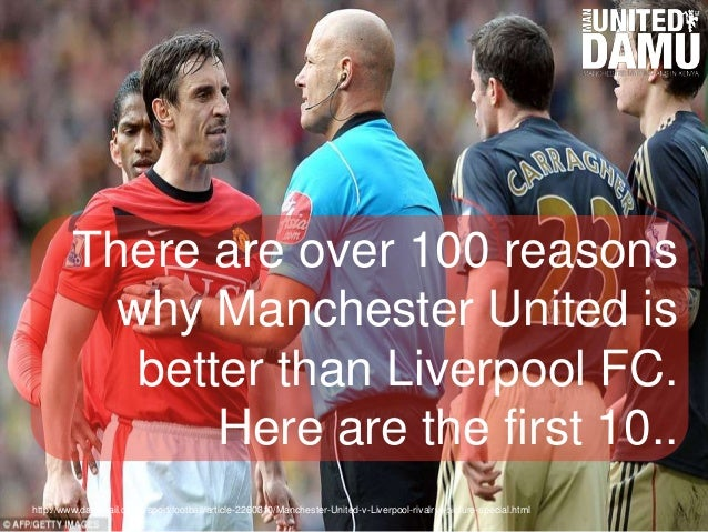 10 Reasons Why Manchester United Is Better Than Liverpool