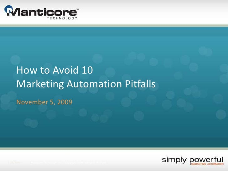 How to Avoid 10 Marketing Automation Pitfalls<br />November 5, 2009<br />