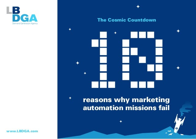 The Cosmic Countdown  reasons why marketing automation missions fail www.LBDGA.com
