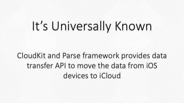 But, there are some people who opt for CloudKit as opposed to Parse