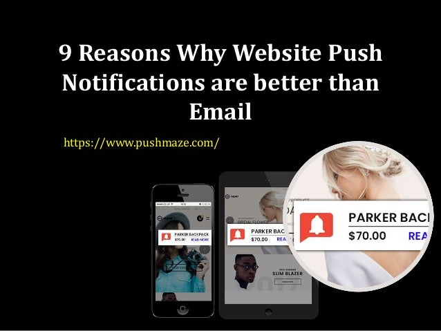 9 Reasons Why Website Push Notifications are better than Email https://www.pushmaze.com/