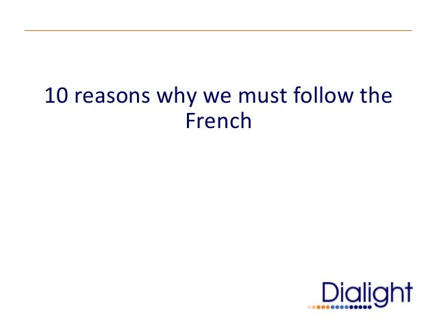 10 reasons why we must follow the             French