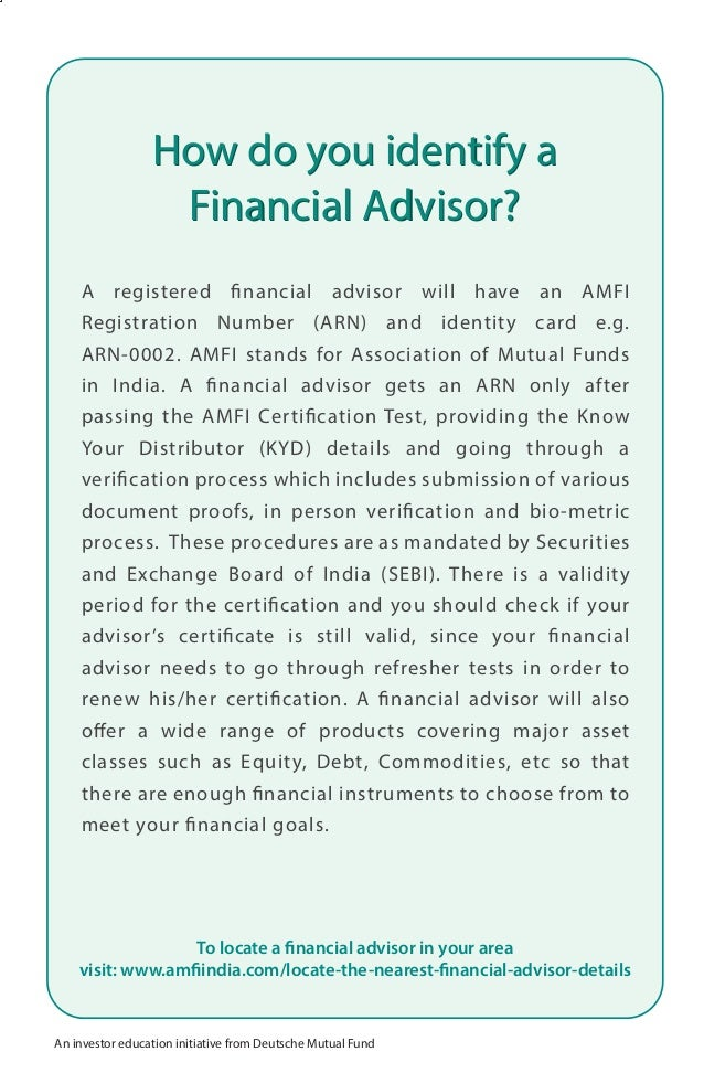 How do you identify a  Financial Advisor?  A registered financial advisor will have an AMFI  Registration Number (ARN) and...