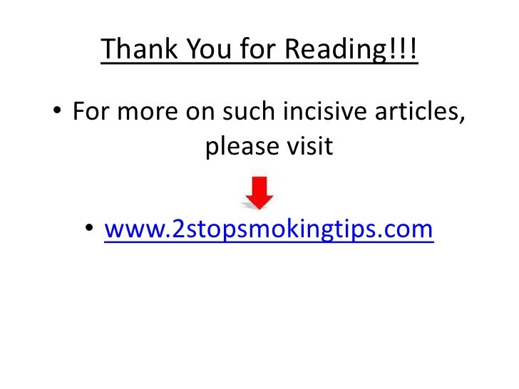 why you should quit smoking essay Has not humanity still realized the real harm of smoking has not realized the scale of the nicotine disaster after smoking a cigarette the number of heat beats per minute increases, pressure increases, blood vessels constrict, all these later cause formation of.