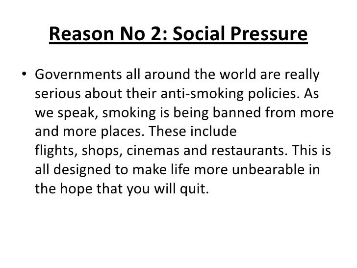 reasons why smoking should be banned Should cigarette smoking be banned how do you feel as a nonsmoker when you happen to pass beside a smoker on a cigarette and get the smoke well, you will agree that the act of smoking should be prohibited.
