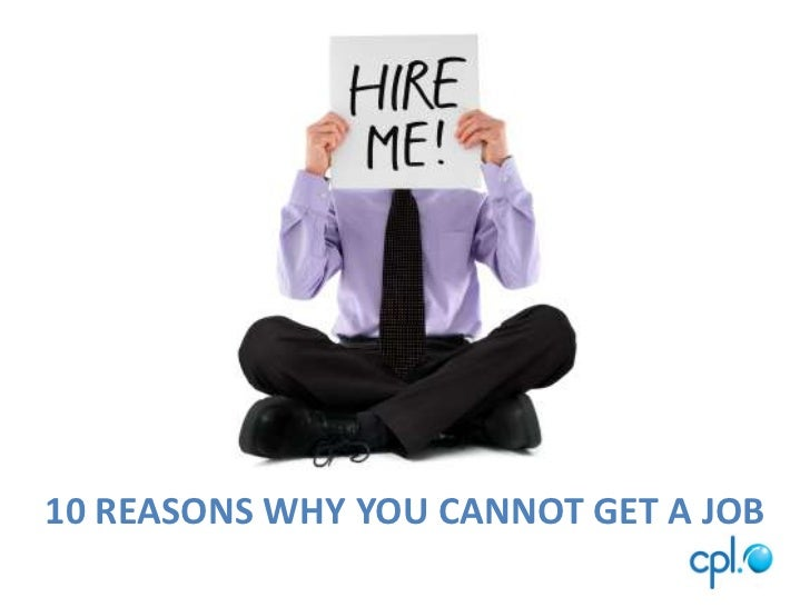 10 REASONS WHY YOU CANNOT GET A JOB<br />