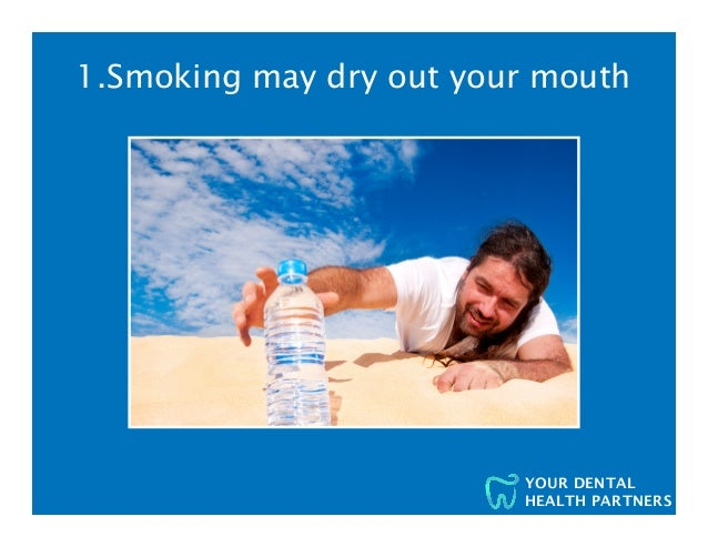 10 Reasons Your Dentist and the Surgeon General Want You to Quit Smoking Slide 2