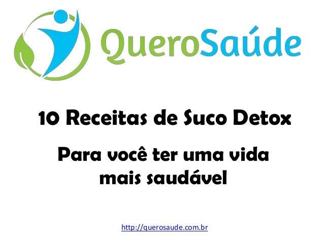 10 Receitas de Suco Detox Para você ter uma vida mais saudável http://querosaude.com.br