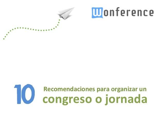 10  congreso o jornada                          Recomendaciones para organizar un