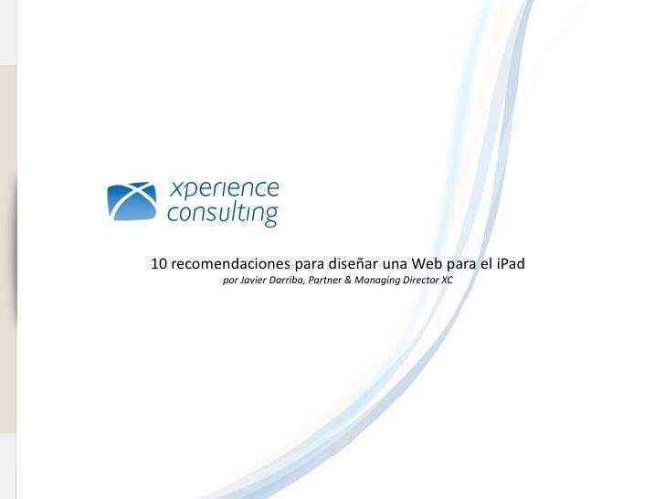 www.xperienceconsulting.com                                   10 recomendaciones para diseñar una Web para el iPad        ...