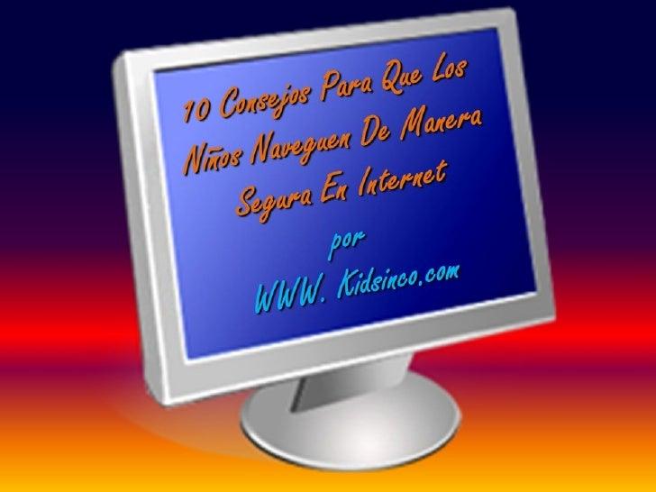10 Recomendaciones Para Que Los Niños Naveguen De Manera Segura en Internet
