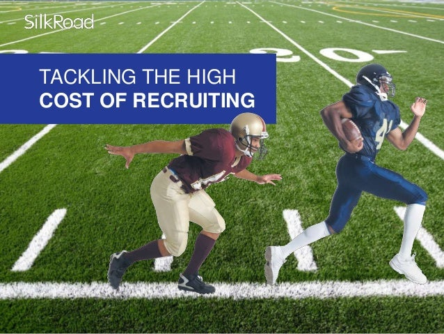 TACKLING THE HIGH COST OF RECRUITING