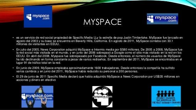 MYSPACE • es un servicio de red social propiedad de Specific Media LLy la estrella de pop Justin Timberlake. MySpace fue l...