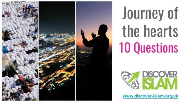 Journey of the hearts 10 Questions www.discover-islam.org.uk