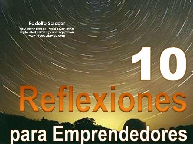 Rodolfo SalazarNew Technologies - Mobile MarketingDigital Media Strategy and Reputation       www.ideaworksweb.com