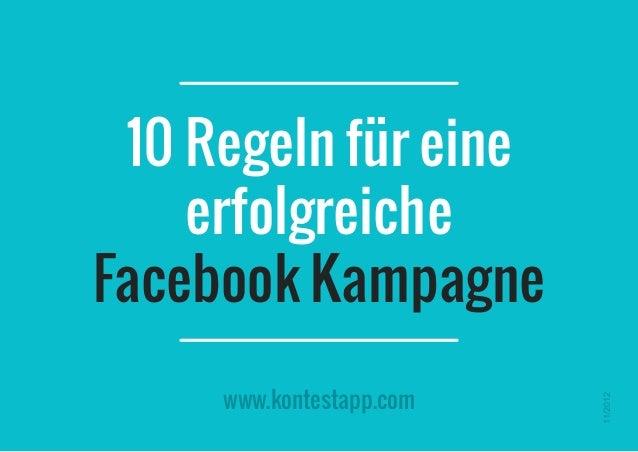 www.kontestapp.com 10 Regeln für eine erfolgreiche Facebook Kampagne 11/2012