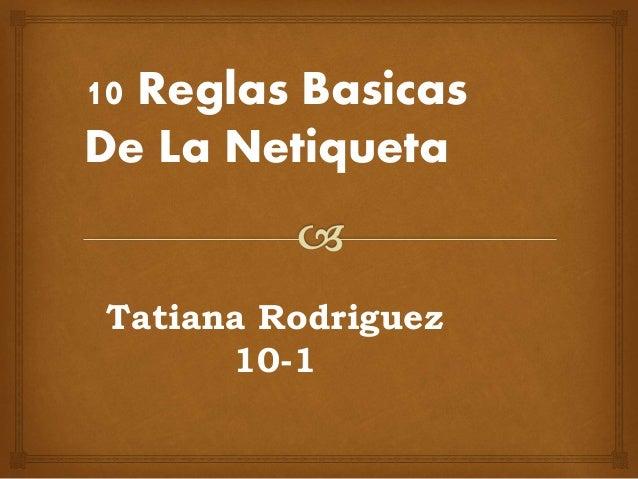 10 Reglas Basicas  De La Netiqueta  Tatiana Rodriguez  10-1