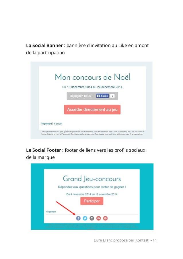 Livre Blanc proposé par Kontest - 11 La Social Banner : bannière d'invitation au Like en amont de la participation Le Soci...