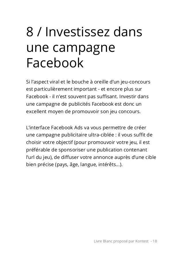 Livre Blanc proposé par Kontest - 18 8 / Investissez dans une campagne Facebook Si l'aspect viral et le bouche à oreille d...