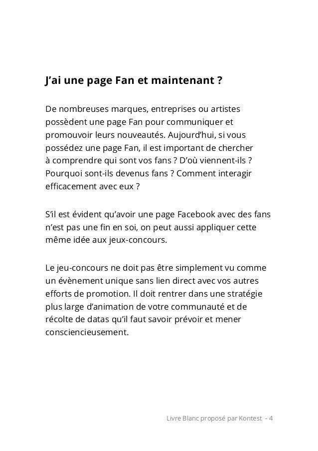Livre Blanc proposé par Kontest - 4 J'ai une page Fan et maintenant ? De nombreuses marques, entreprises ou artistes possè...