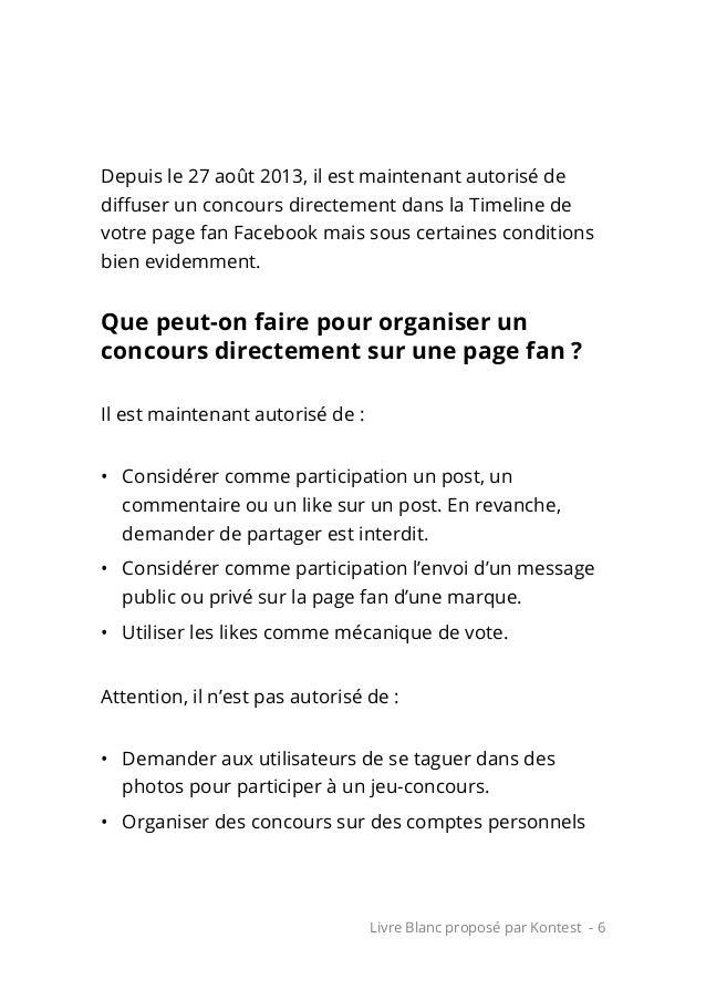 Livre Blanc proposé par Kontest - 6 Depuis le 27 août 2013, il est maintenant autorisé de diffuser un concours directement...