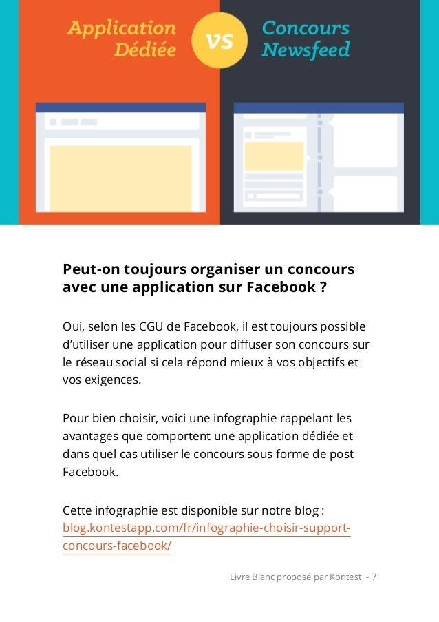 Livre Blanc proposé par Kontest - 7 Peut-on toujours organiser un concours avec une application sur Facebook ? Oui, selon ...