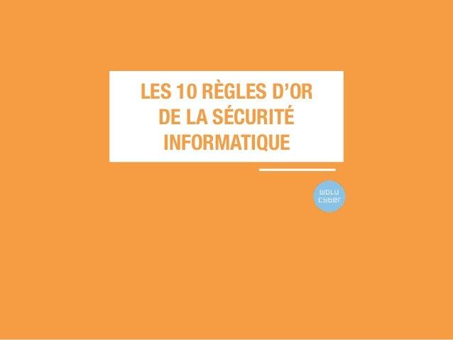 LES 10 RÈGLES D'OR DE LA SÉCURITÉ INFORMATIQUE