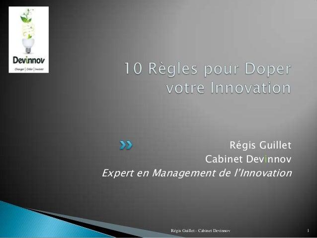 Régis Guillet Cabinet Devinnov Expert en Management de l'Innovation Régis Guillet - Cabinet Devinnov 1