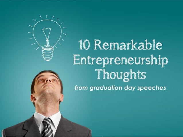 10 Remarkable Entrepreneurship Thoughts from graduation day speeches