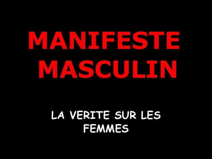 MANIFESTE  MASCULIN LA VERITE SUR LES FEMMES