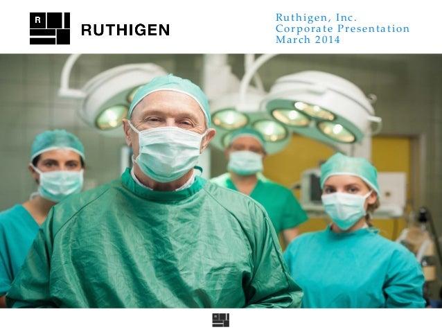 Ruthigen, Inc. Corporate Presentation March 2014