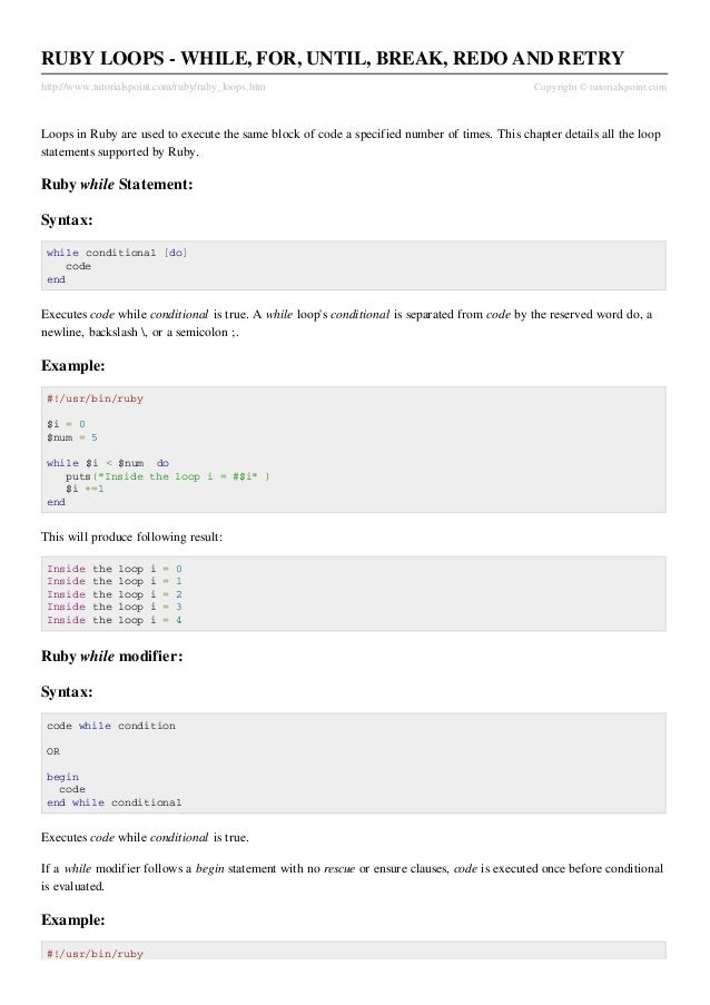 RUBY LOOPS - WHILE, FOR, UNTIL, BREAK, REDO AND RETRYhttp://www.tutorialspoint.com/ruby/ruby_loops.htm                    ...