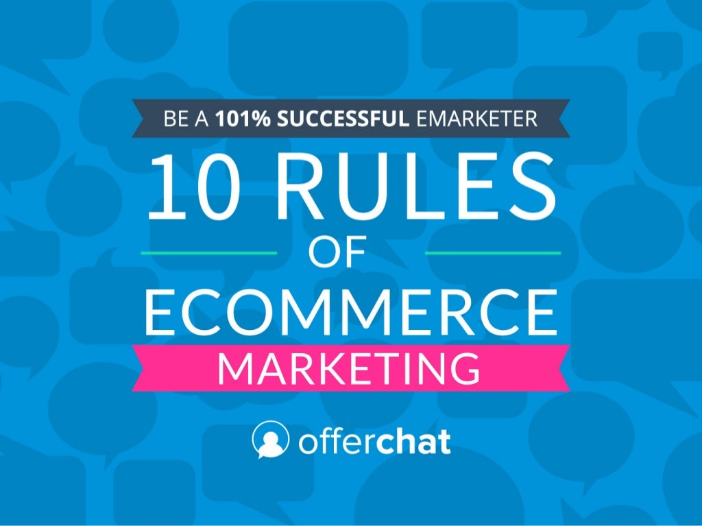 10 Rules for Successful Ecommerce Marketing