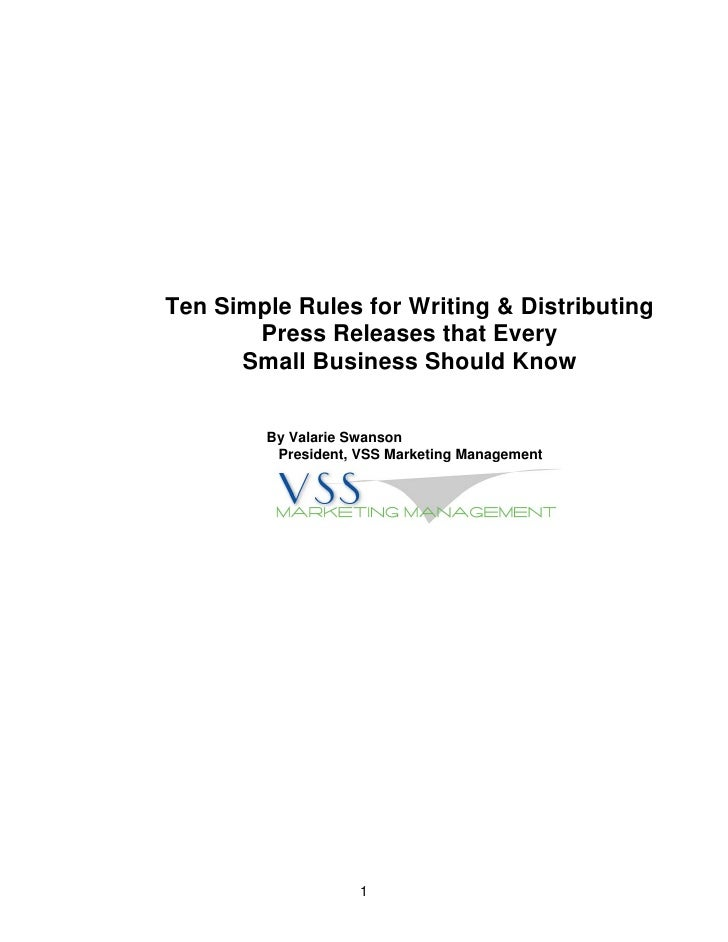 Ten Simple Rules for Writing & Distributing        Press Releases that Every       Small Business Should Know           By...