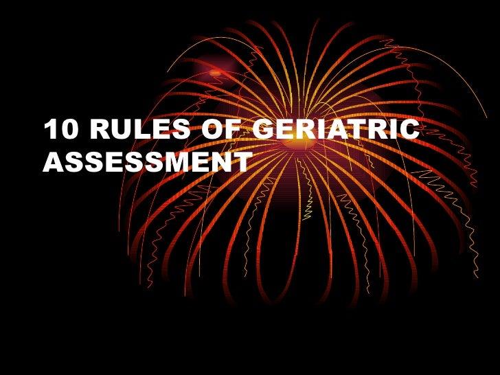 10 RULES OF GERIATRIC ASSESSMENT