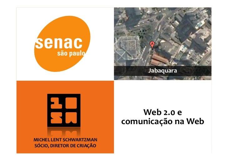 Jabaquara                                      Web2.0e                              comunicaçãonaWeb MICHELLENTSC...