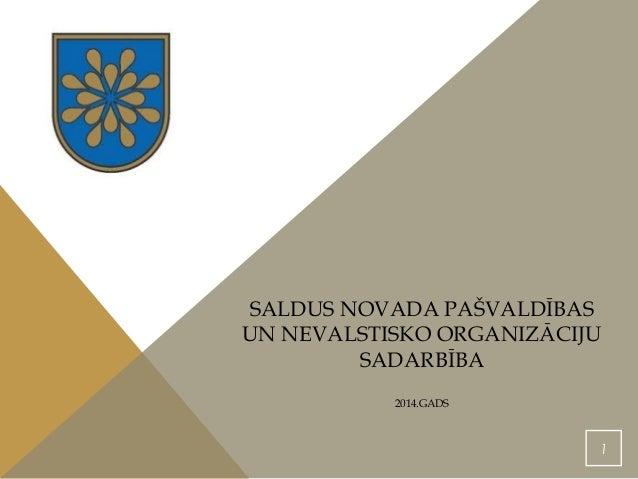 SALDUS NOVADA PAŠVALDĪBAS  UN NEVALSTISKO ORGANIZĀCIJU  SADARBĪBA  2014.GADS  1