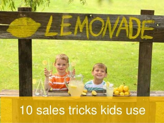 10 sales tricks kids use