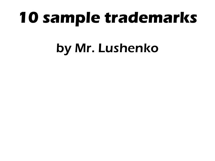 10 sample trademarks by Mr. Lushenko