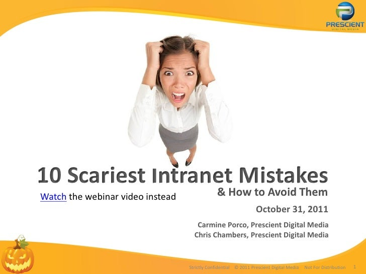 10 Scariest Intranet MistakesWatch the webinar video instead                & How to Avoid Them                           ...